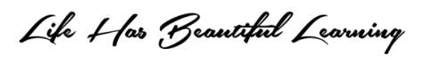 Life Has Beautiful Learning Blog